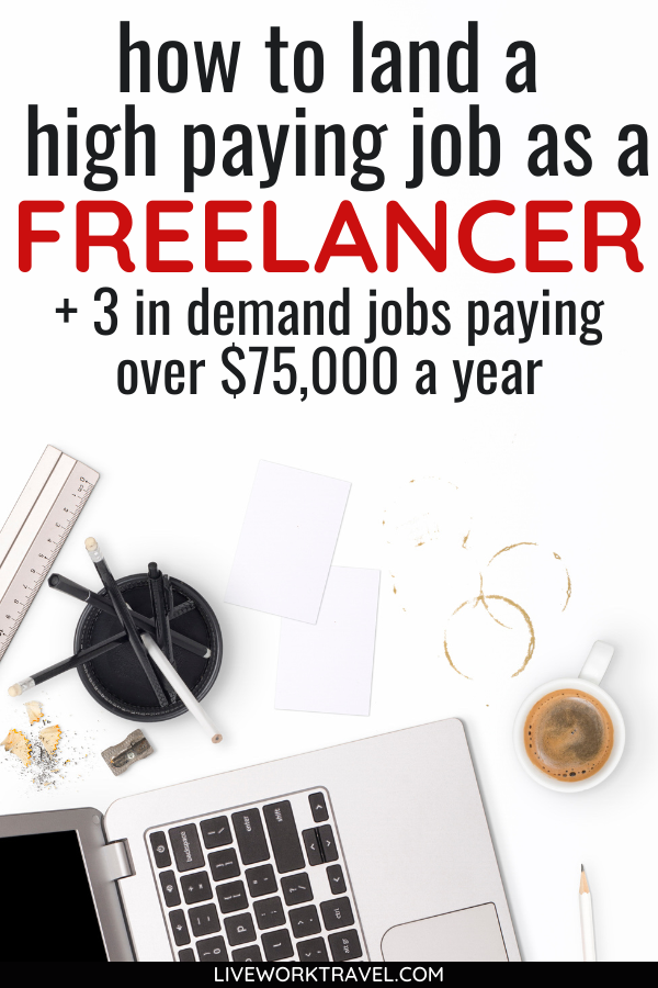 What Top Freelancing Jobs Pay How To Get Paid More As A Freelancer Freelancing Jobs Work From Home Tips Job
