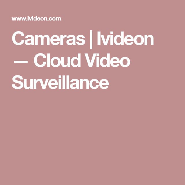 Cameras | Ivideon — Cloud Video Surveillance | masa siro on