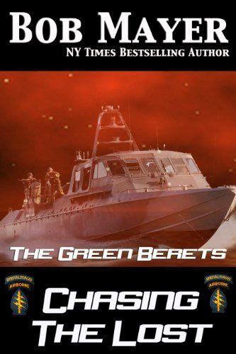 Chasing the Lost (The Green Beret Series) by Bob Mayer, http://www.amazon.com/dp/B00CFADU3C/ref=cm_sw_r_pi_dp_u9dfsb01JT9MP