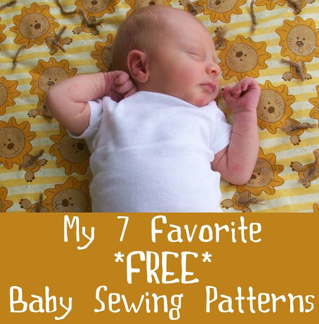 My 7 Favorite Free Baby Sewing Patterns | Pinterest | Patterns ...