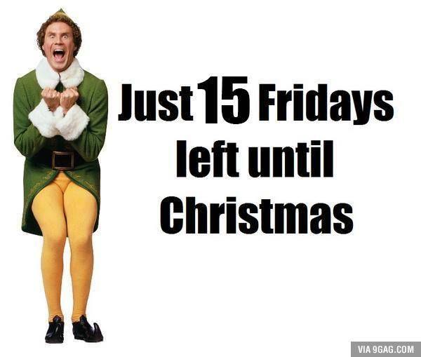 Just 15 Fridays Left Until Christmas Christmas Countdown Buddy The Elf Christmas Memes
