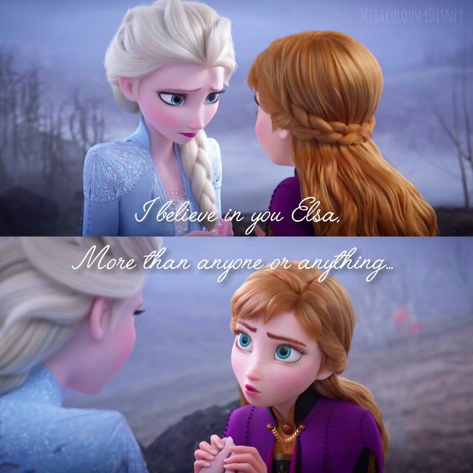 I Believe In You Elsa More Than Anyone Or Anything Frozen Disney Movie Disney Princess Images Disney Princess Frozen