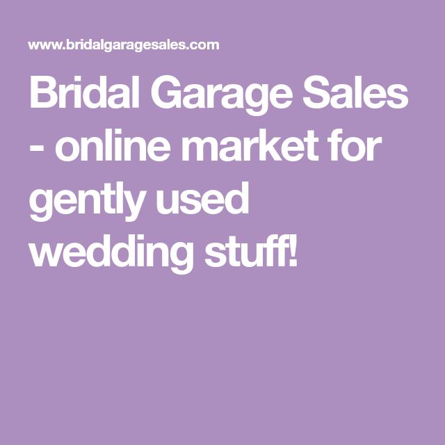 Wedding Garage Sale.Bridal Garage Sales Online Market For Gently Used Wedding Stuff