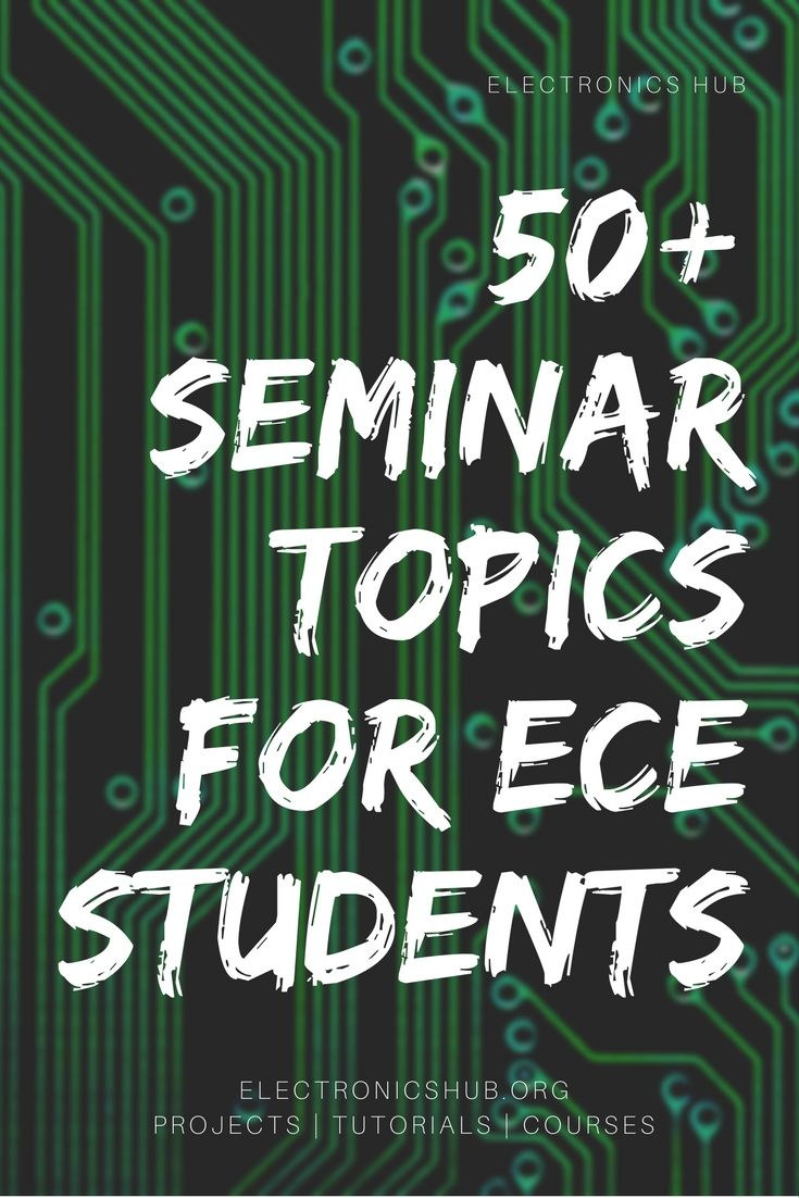 50+ Seminar Topics for ECE Students | Engineering Projects