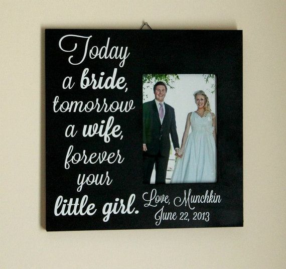 Personalized Quote Frame- Today a bride, tomorrow a wife, forever ...