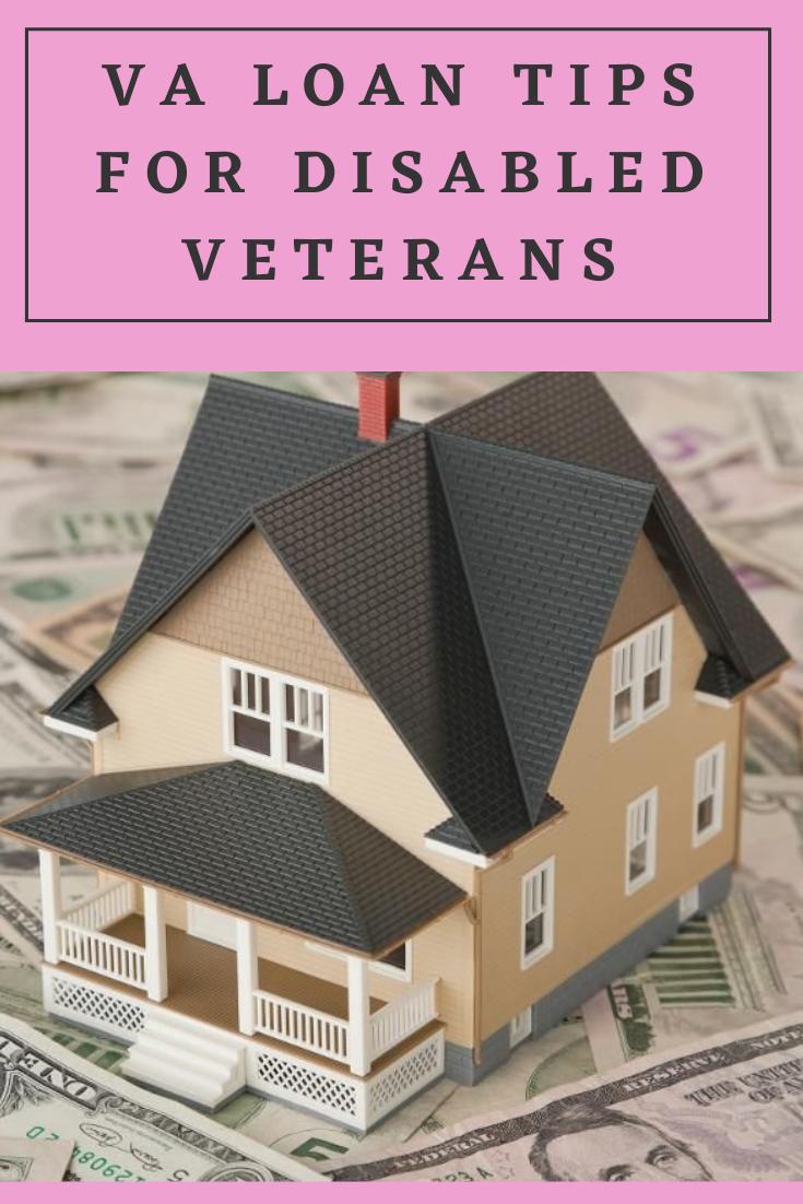 Va Loan Tips For Disabled Veterans Va Loan Home Loans Loan