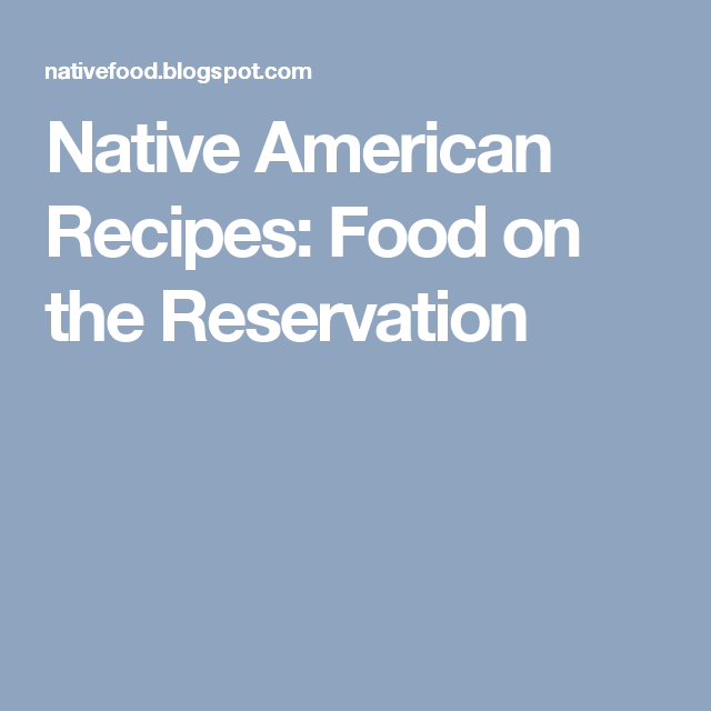 Native american recipes food on the reservation native american native american recipes food on the reservation forumfinder Choice Image