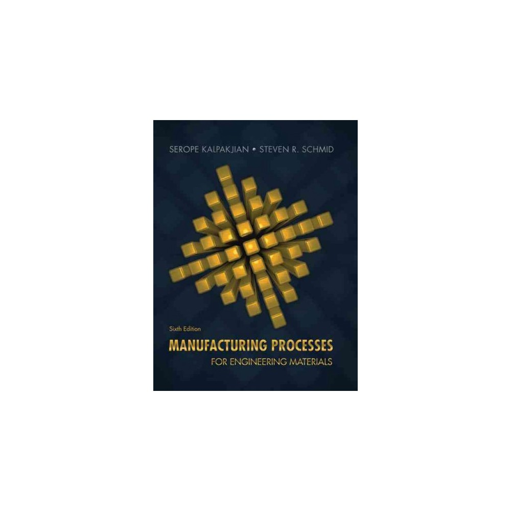 Manufacturing Processes for Engineering Materials (Hardcover