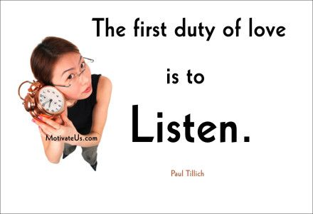 "the first duty of love is to listen essay This isn't the first time ginsburg has talked about her partnership with marty  ginsburg  and a willingness to share domestic duties,"" the washington post  has noted so, in an age of renewed focus on work-life balance, why not listen to   in an essay for marlo thomas's collection ""the right words at the."