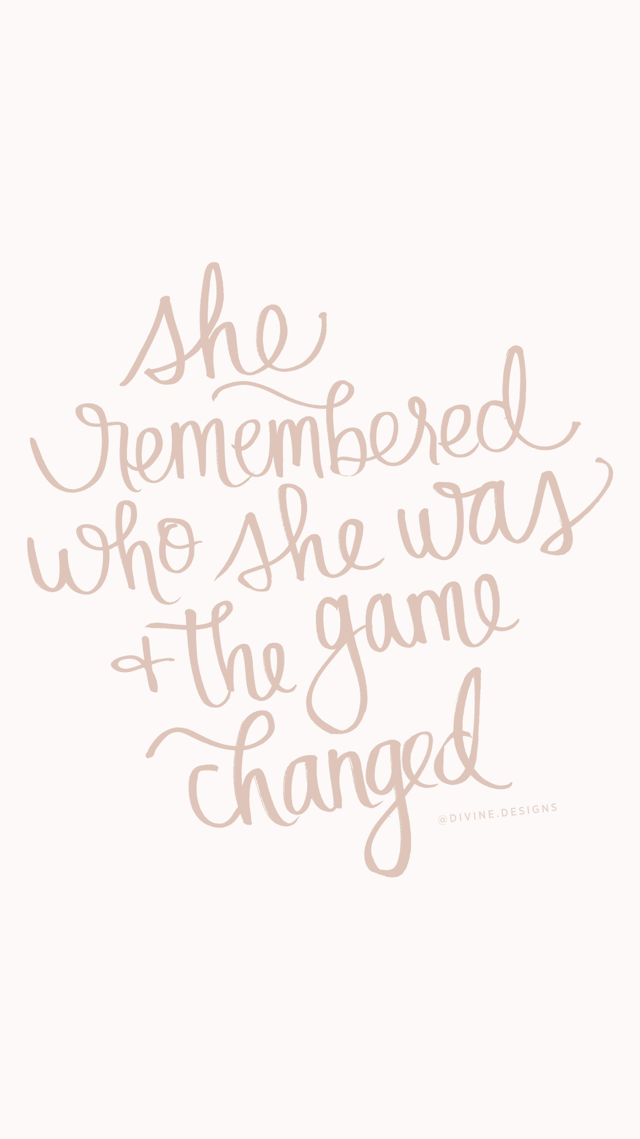 She Remembered Who She Was And The Game Changed This Quote