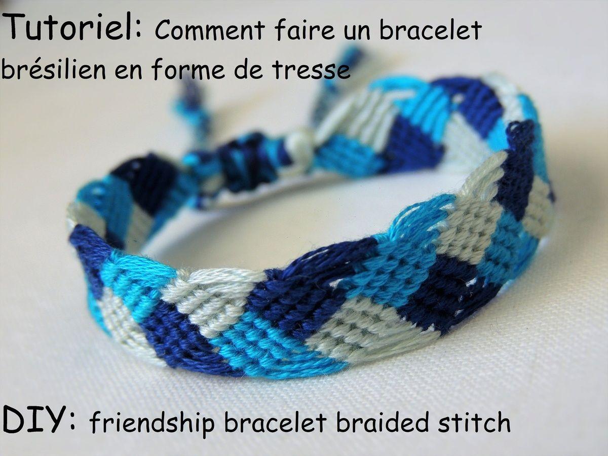 comment faire un bracelet br u00e9silien en forme de tresse