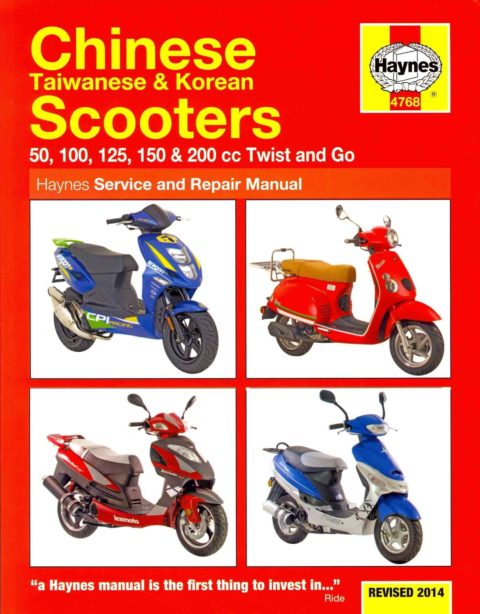Haynes Chinese Taiwanese & Korean Scooters: 50, 100, 125, 150 & 200 CC  Twist and Go