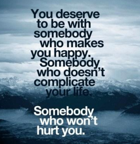 Image Result For Quotes About Deserving Better In A Relationship