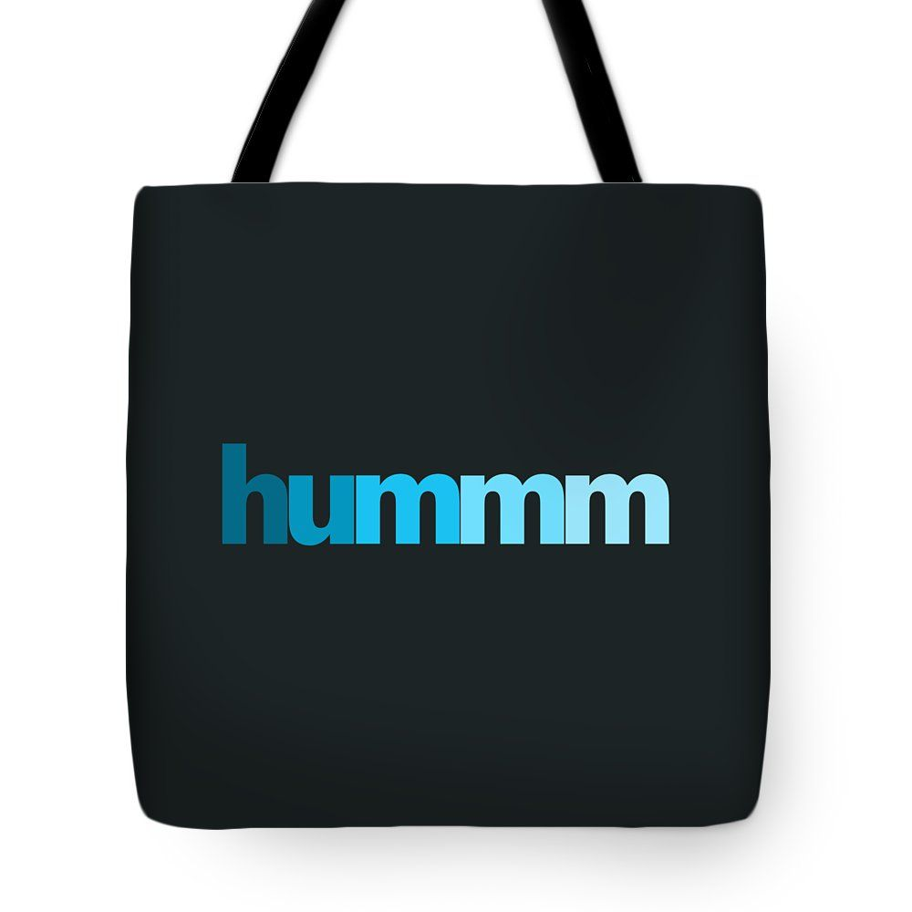 "Hummm Tote Bag (18"" x 18"") by Bill Owen.  The tote bag is machine washable, available in three different sizes, and includes a black strap for easy carrying on your shoulder.  All totes are available for worldwide shipping and include a money-back guarantee."
