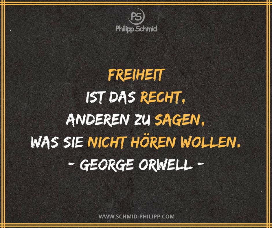 Freiheit Ist Das Recht Anderen Zu Sagen Was Sie Nicht Horen Wollen George Orwell Impulsdesta Lustige Zitate Und Spruche Weisheiten Zitate Denken Zitate