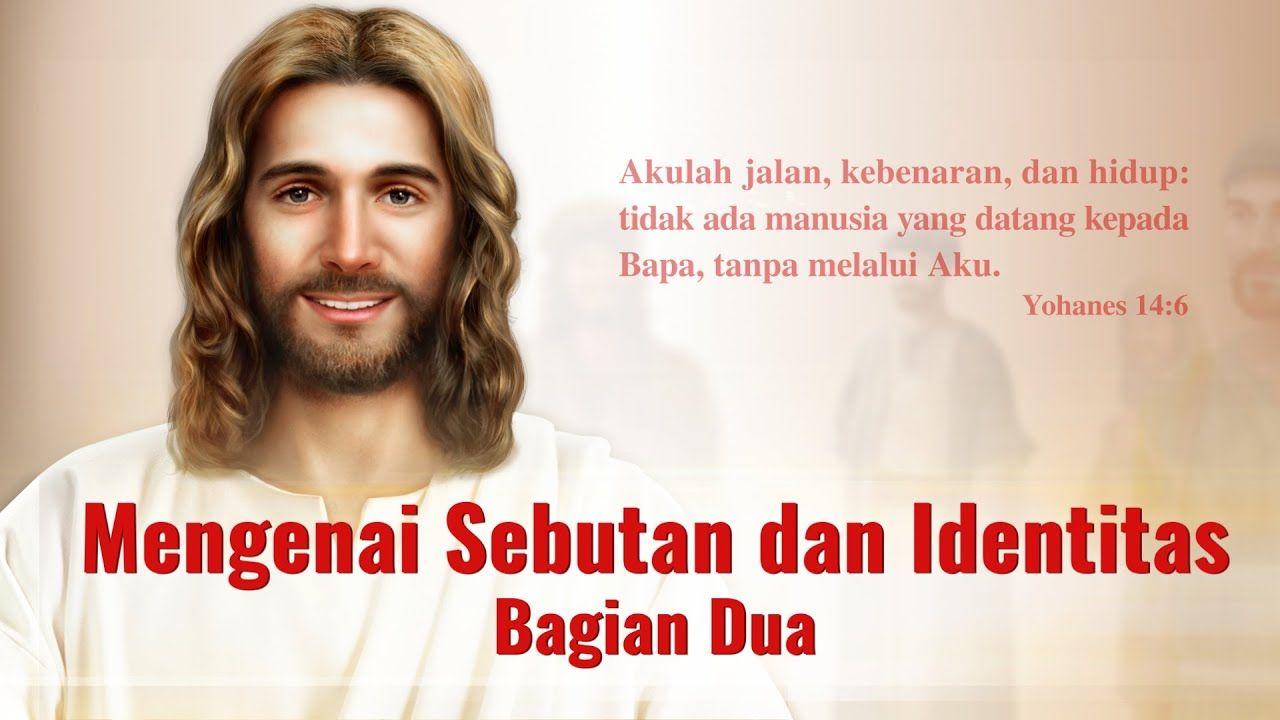 Bacaan Firman Tuhan Yang Mahakuasa Mengenai Sebutan Dan Identitas Bagian Dua Praise Songs Christian Movies Christian Videos