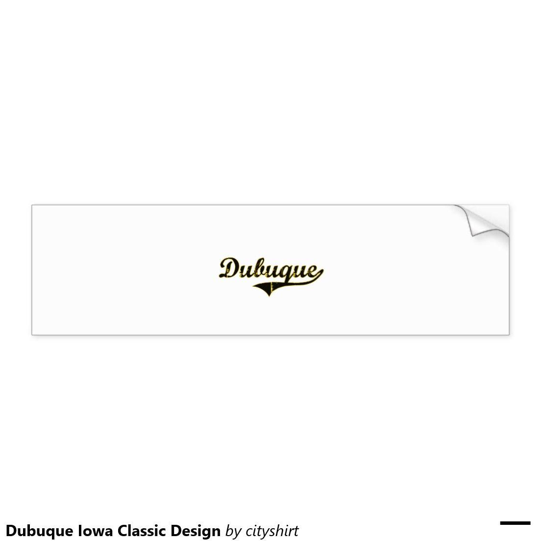 Dubuque Iowa Classic Design Bumper Sticker Zazzle Com Bumper Stickers Car Bumper Stickers Classic Design [ 1104 x 1104 Pixel ]