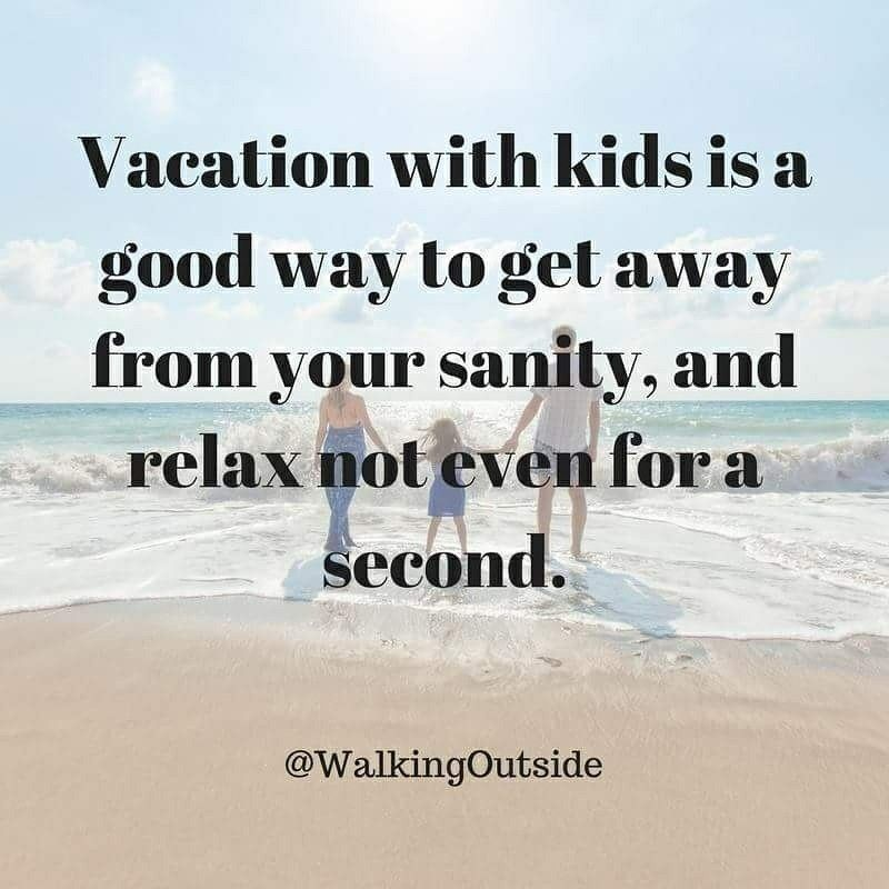 Funny Parenting Meme Vacation Holiday Memes Funny Vacation Humor Funny Parenting Memes