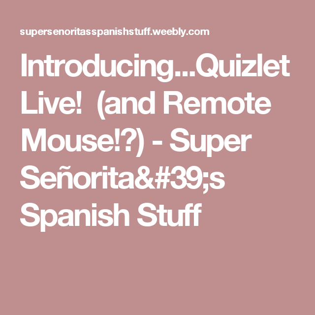 Introducing...Quizlet Live! (and Remote Mouse!) - Super ...