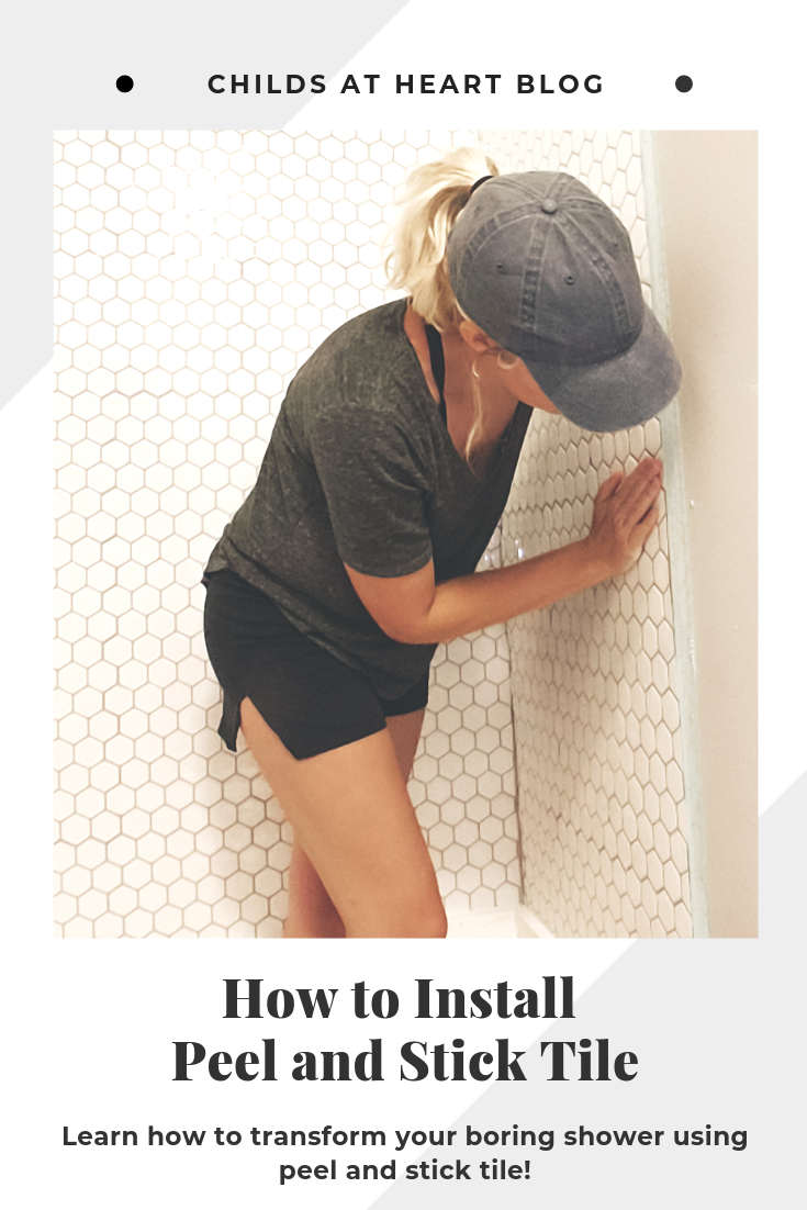 DIY Peel and Stick Tile Shower — Childs At Heart