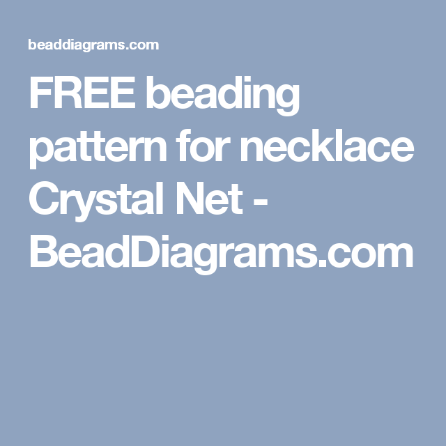 FREE beading pattern for necklace Crystal Net - BeadDiagrams.com