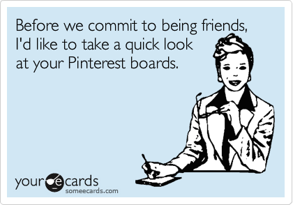 Yep ...  cool pinterest = cool friends!  I didn't realize that :D