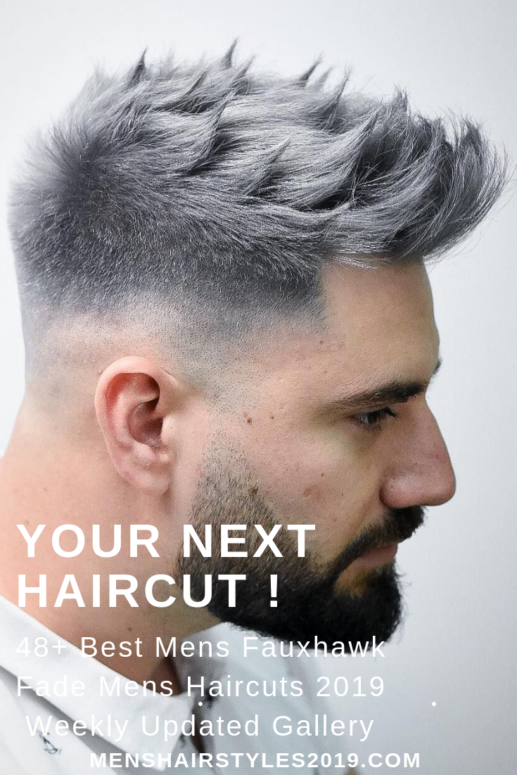 Your Next Haircut 48 Best Fauxhawk Fade Mens Hairstyles 2019 Variations Gallery Updated We Mens Hairstyles Undercut Mens Hairstyles Mens Hairstyles Short