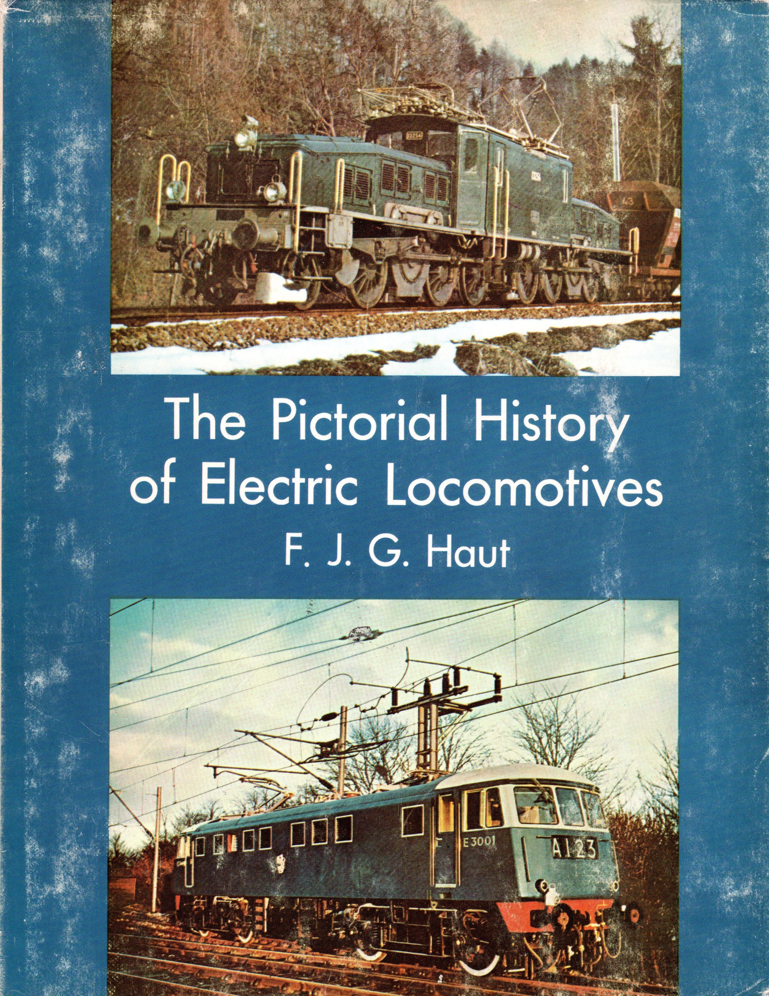 The Pictorial History Of Electric Locomotives By F  J  G