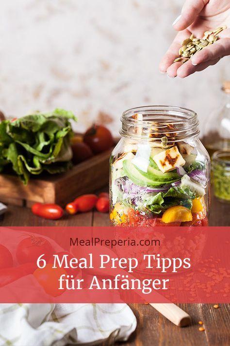 6 Meal Prep Tipps für Anfänger - erfahre, wie du einfach loslegen kannst und was du zu Beginn beachten solltest. Blog zum Thema Meal Prep - Essen vorbereiten - deutsch mealpreperia.com #mealprepplans
