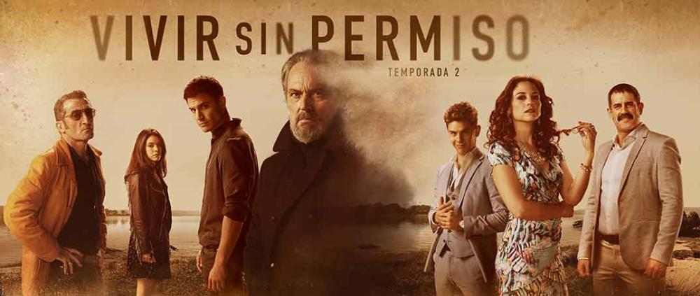 Vivir Sin Permiso Estreno De La Temporada Final Magazinespain Com Temporada 2 Temporadas Series Español