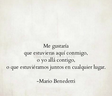 Mario Benedetti Palabras Pinterest Love Quotes Quotes Y Frases