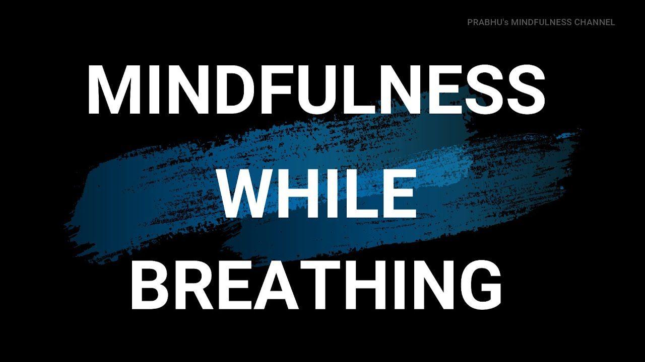 Mindfulness of breathing youtube mindfulness breathe