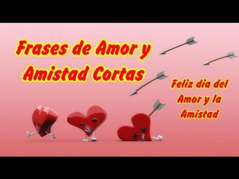 Frases de Amor y Amistad Cortas, Feliz dia del Amor y la Amistad, para