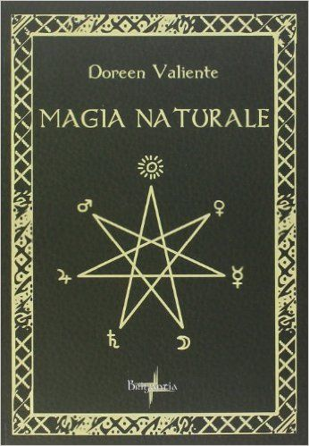 Magia naturale: Amazon.it: Doreen Valiente, V. Trisoglio: Libri
