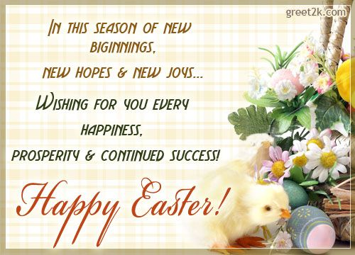 Send out wishes for happiness prosperity and continued success to – Easter Greeting Card Sayings
