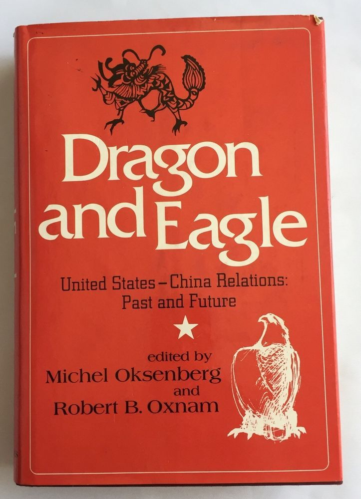 Dragon and Eagle United States China Relations Past and Future Hardcover Book