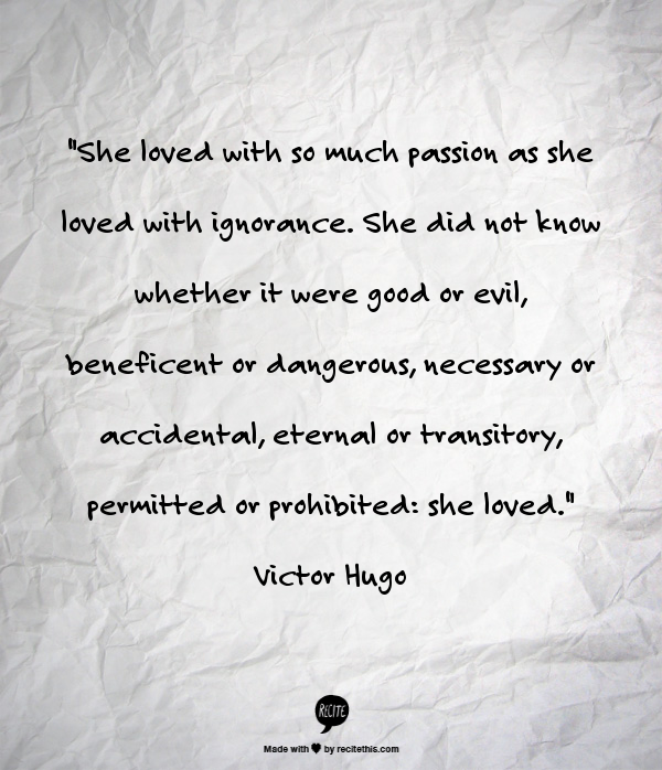 """Love Quotes Victor Hugo: """"She Loved With So Much Passion As She Loved With"""