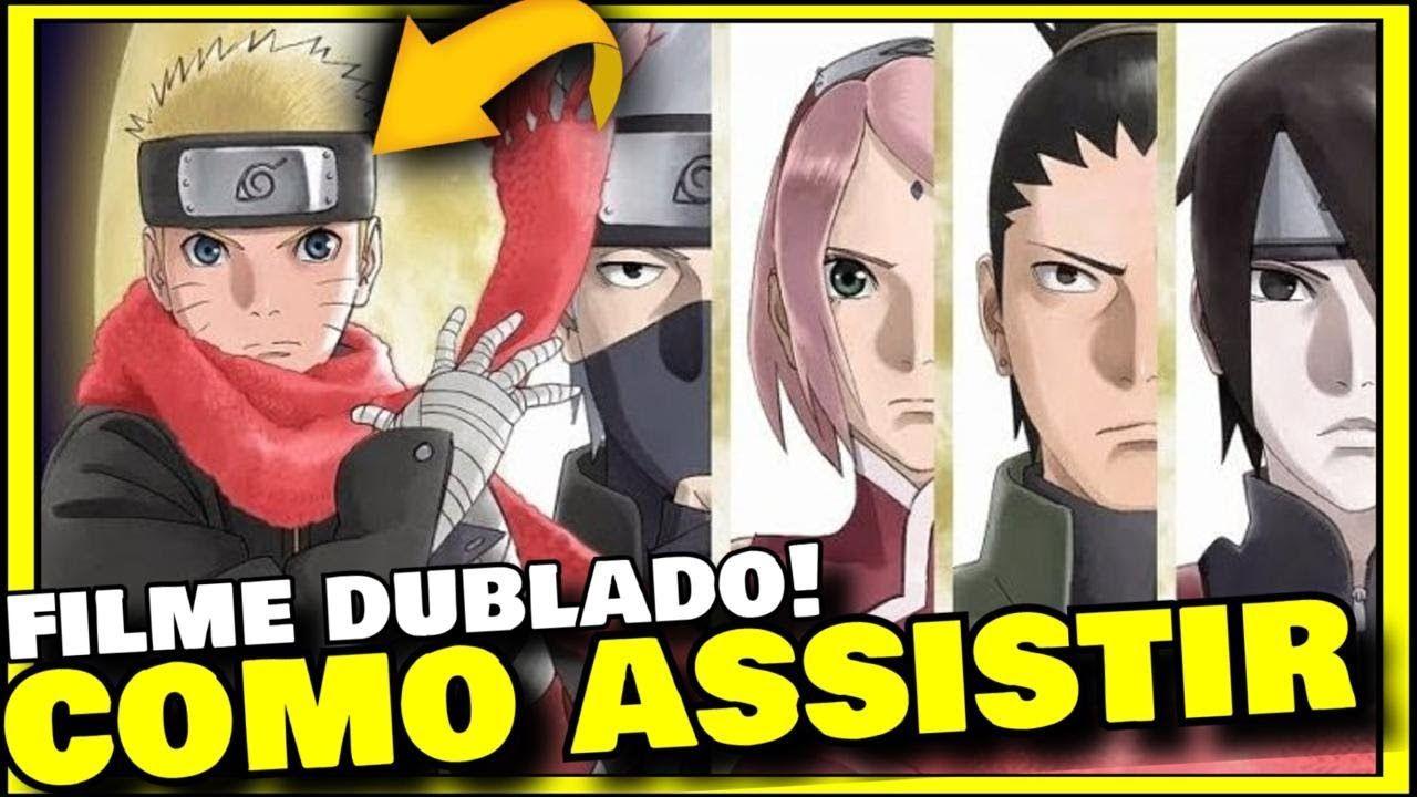 Como Assistir Naruto The Last Dublado E Legendado Portugues Anime Naru Assistir Naruto Os Incriveis Filme Naruto The Last