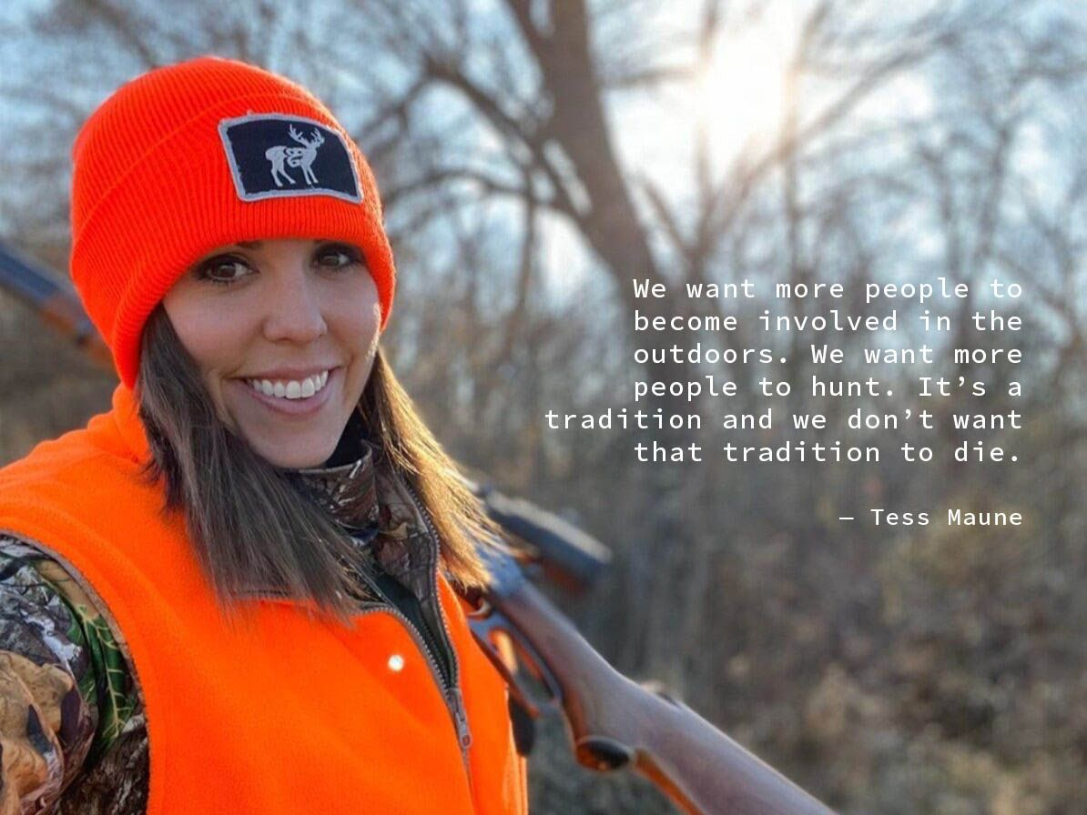 We want more people to become involved in the outdoors. We want more people to hunt. It's a tradition and we don't want that tradition to die.  — Tess Maune #outdoors #hunting #getoutside #tessmaune #oklahoma #rurallife #smalltown #ruralamerica #ruralrevival #tradition