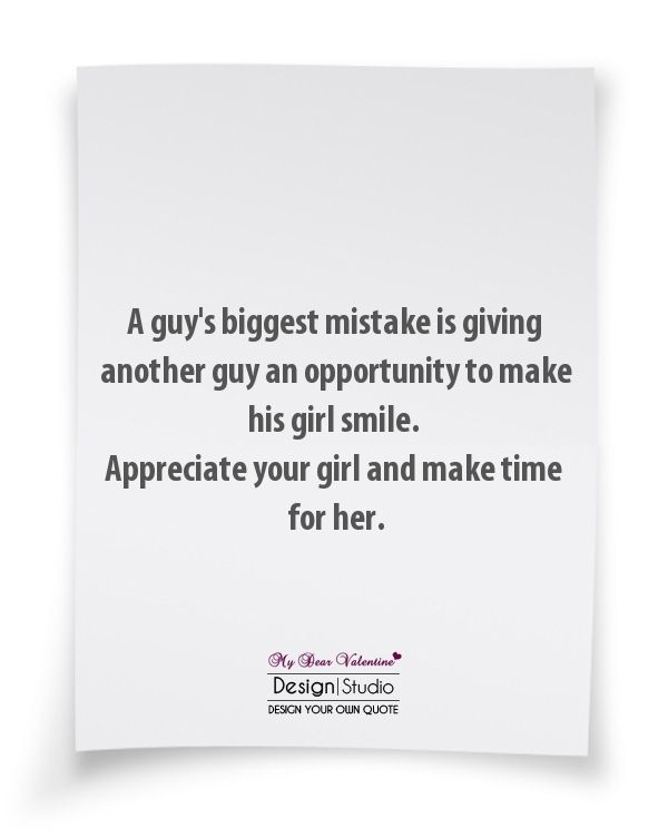 make time for her |  To Make His Girl Smile. Appreciate Your