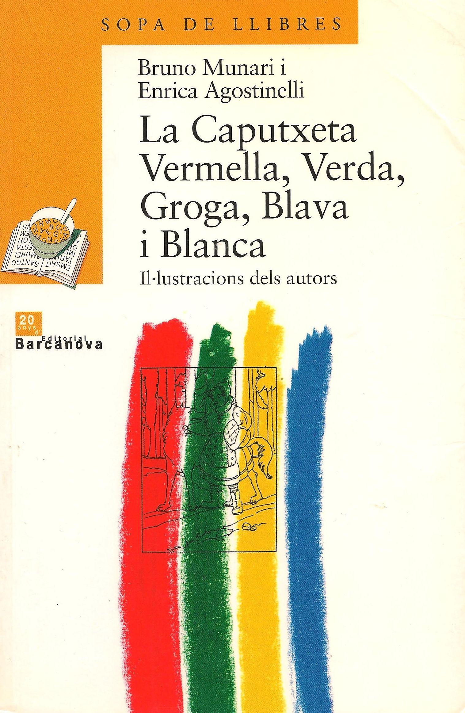 La Caputxeta Vermella, Verda, Groga, Blava i Blanca. Bruno Munari i Enrica Agostinelli.