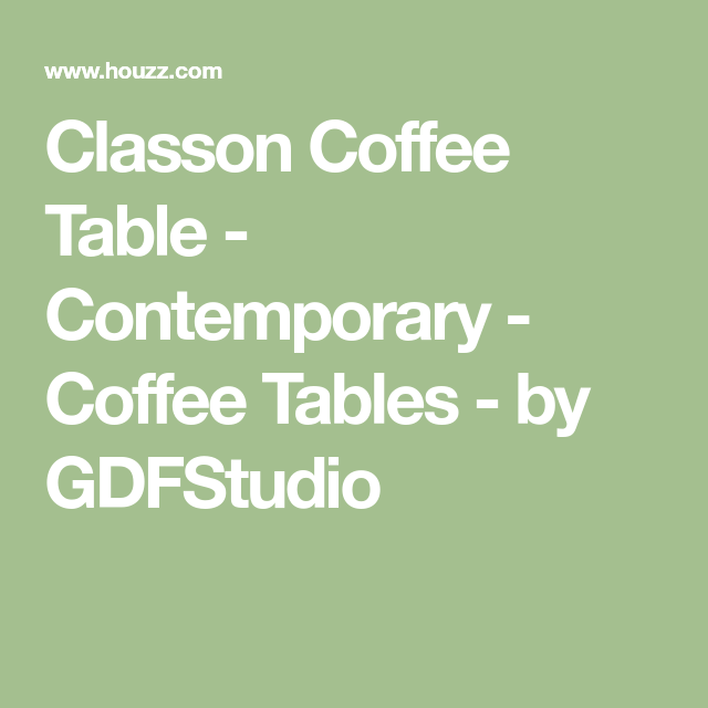 Classon Coffee Table - Contemporary - Coffee Tables - by GDFStudio