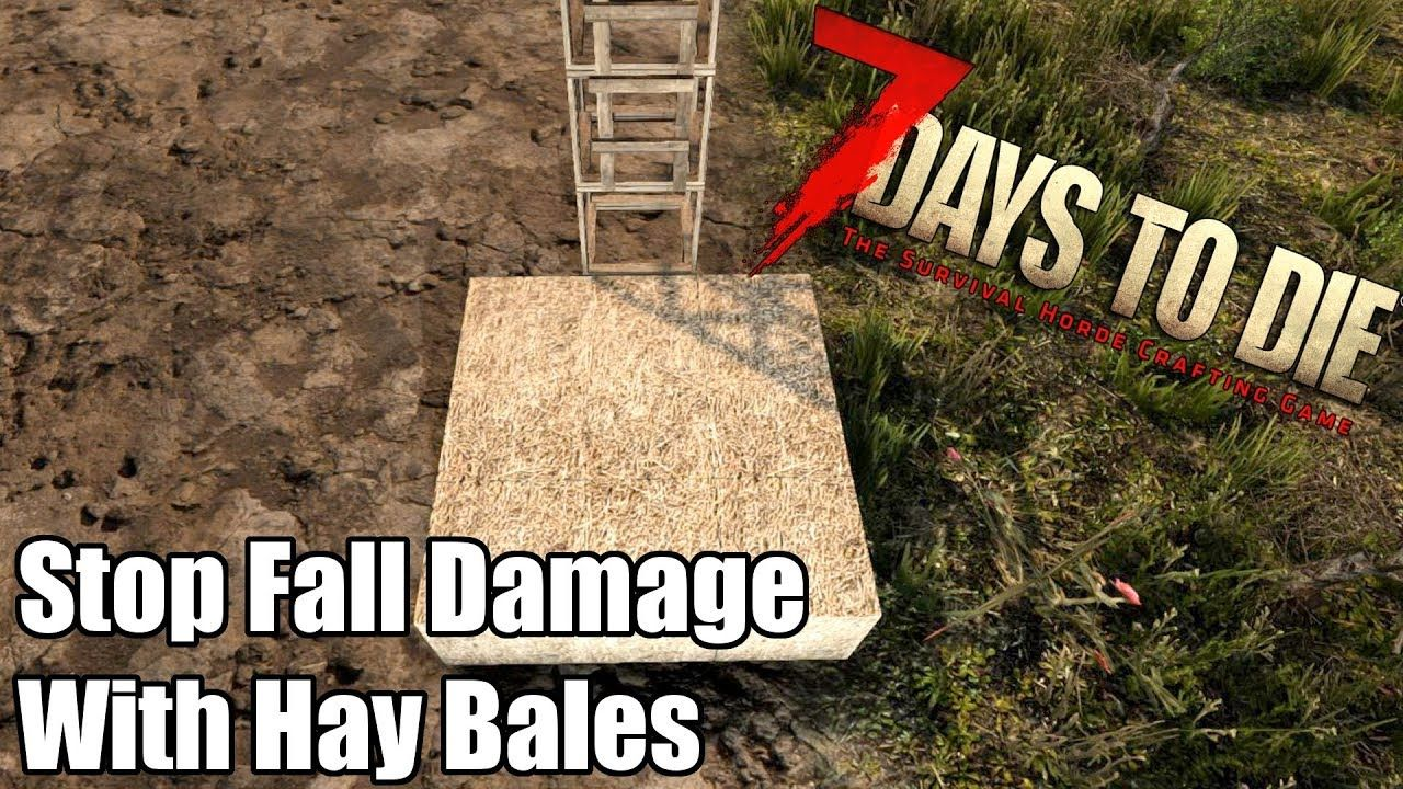 7 Days To Die Stop Fall Damage With Hay Bales When Does It Not