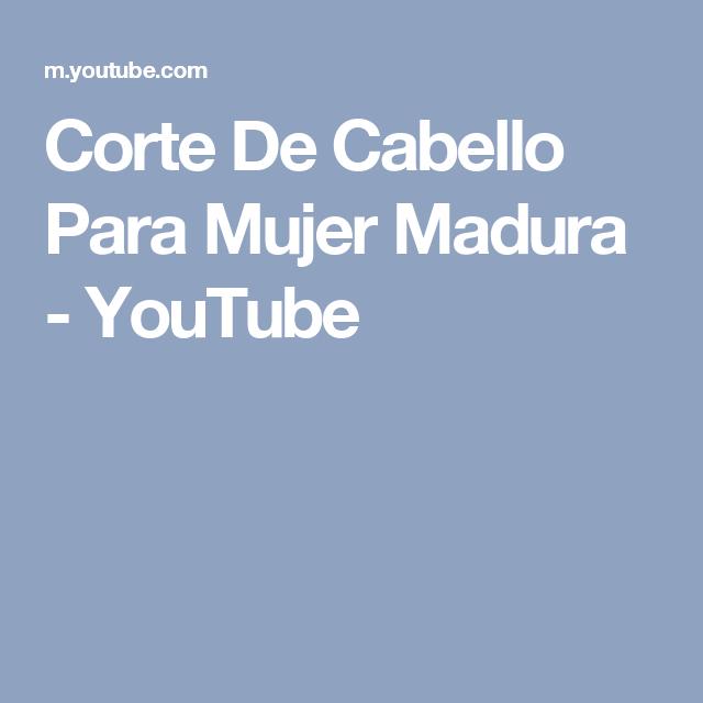 Corte De Cabello Para Mujer Madura - YouTube