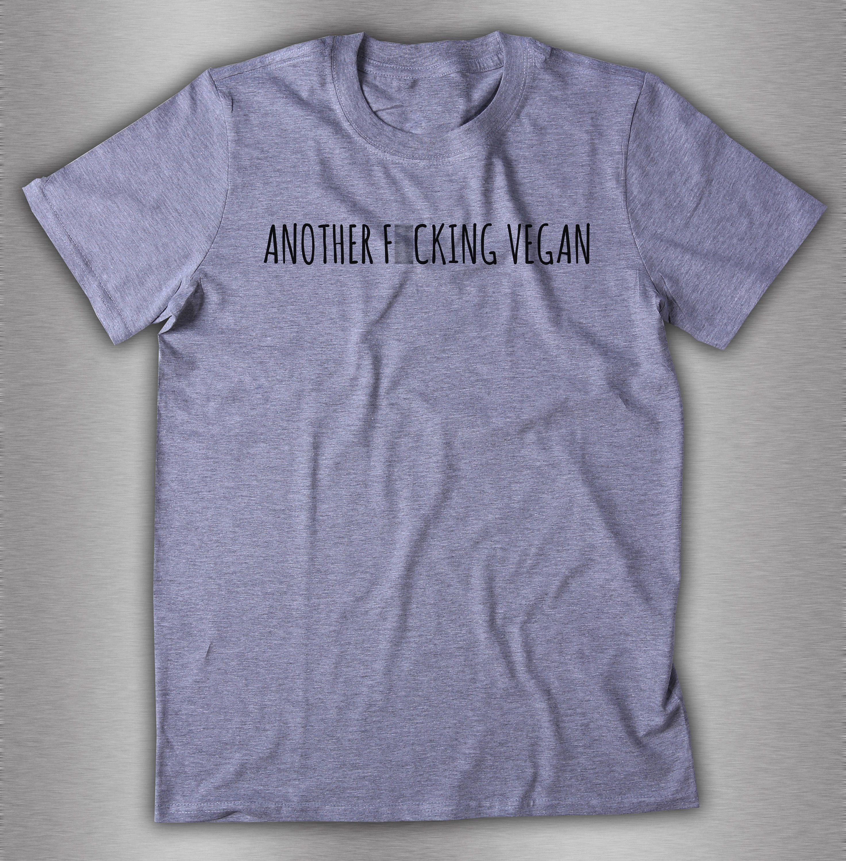 Vegan Quotes Another Fucking Vegan Slogan Shirt Vegan Shirts Vegan Life