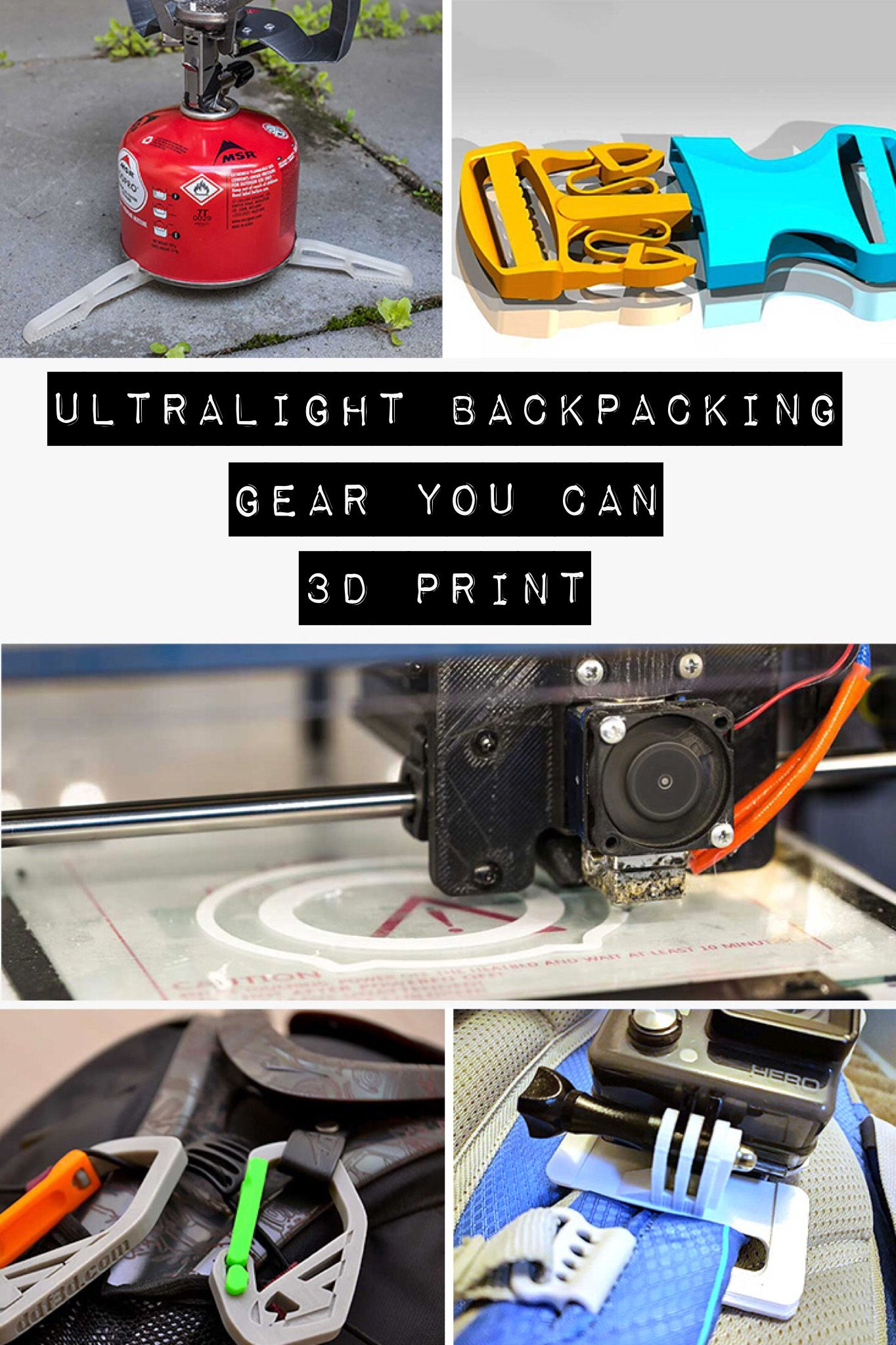11 Pieces Of Ultralight Backpacking Gear You Can 3d Print Right Now Ultralight Backpacking Gear Camping Gear Diy Ultralight Backpacking