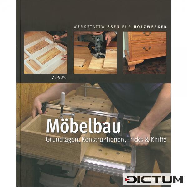 Möbelbau Grundlagen Konstruktionen Tricks Kniffe Diy