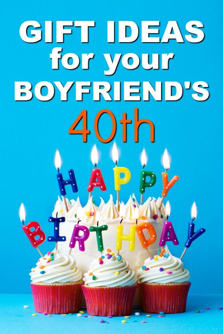 20 Gift Ideas For Your Boyfriends 40th Birthday Fortieth Birthday