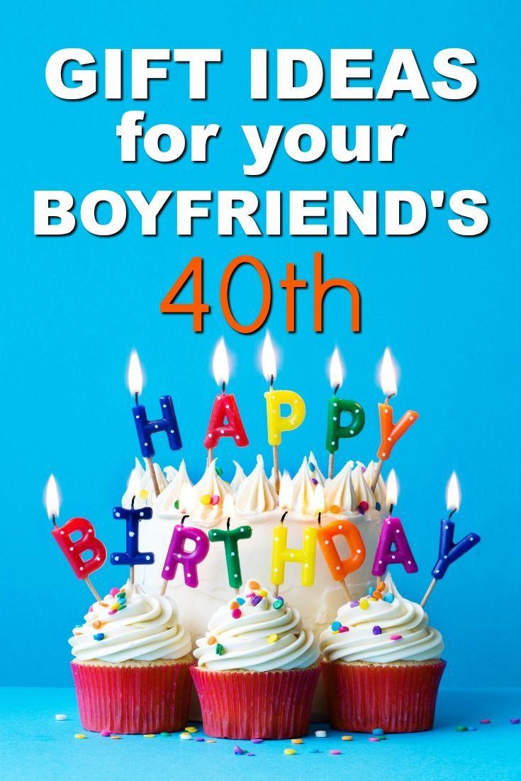 20 gift ideas for your boyfriends 40th birthday