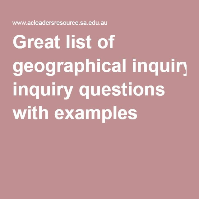 great list of geographical inquiry questions examples  geography essay examples great list of geographical inquiry questions examples